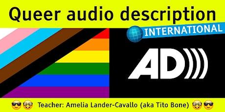 Queer audio description International - APRIL tickets
