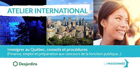 Atelier International Immigrer au Québec billets