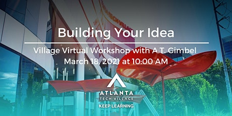 Village Virtual Workshop: Building Your Idea tickets