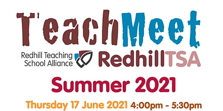 TeachMeet RedhillTSA Summer 2021 tickets