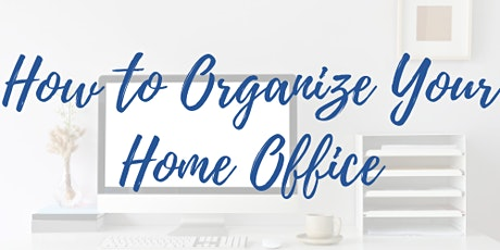 How to Organize Your Home Office tickets