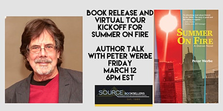 Summer on Fire: A Detroit Novel  Author Talk with  Peter Werbe tickets