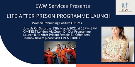 LIFE AFTER PRISON PROGRAMME LAUNCH FOR WOMEN tickets