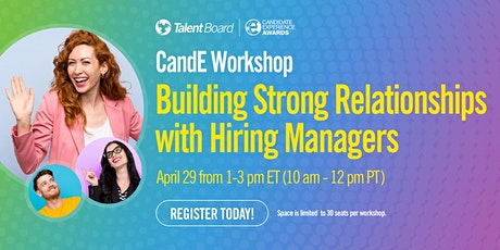 CandE Workshop: Building Strong Relationships with Hiring Managers tickets
