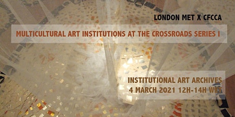 Multicultural Art Institutions at the Crossroads:Institutional Art Archives tickets