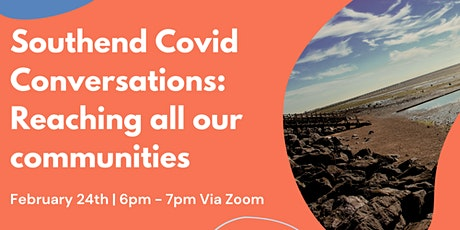 Southend Covid Conversations: Reaching all our communities tickets
