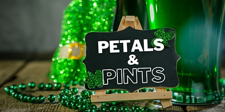 St. Patty's Petals & Pints tickets