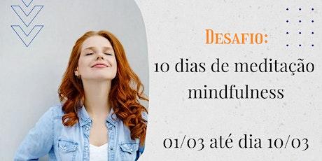 Desafio: 10 dias de meditação e mindfulness ingressos