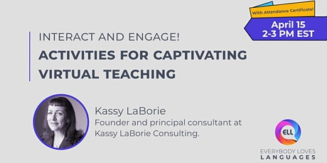 Interact and Engage! Activities for Captivating Virtual Teaching tickets