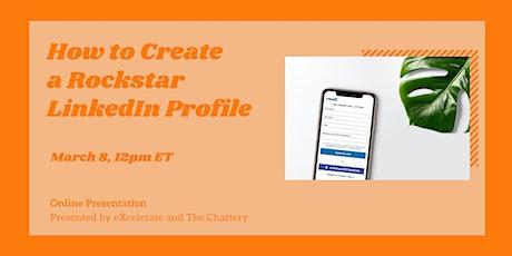 How to Create a Rockstar LinkedIn Profile - ONLINE CLASS tickets