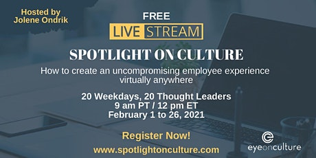 Spotlight on Culture: How to create an uncompromising employee experience tickets