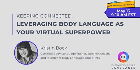 Keeping Connected: Leveraging Body Language as your Virtual Superpower tickets