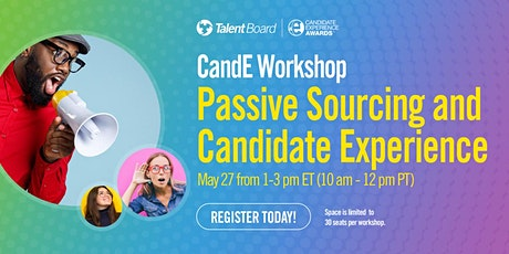CandE Workshop: Passive Sourcing and Candidate Experience biglietti
