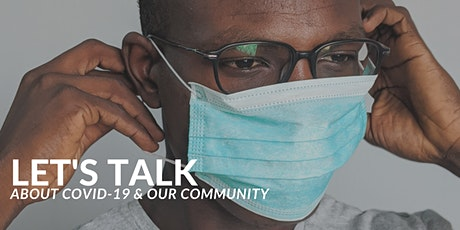 Let's Talk: COVID-19 and Our Community tickets