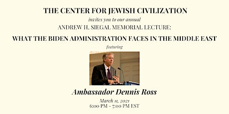 2021 Andrew H. Siegal Lecture By Ambassador Dennis Ross tickets