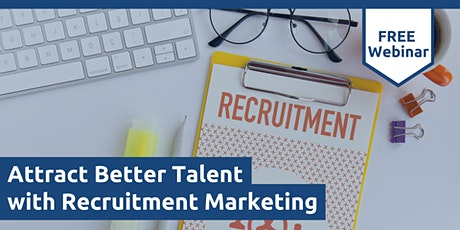 Attract Better Talent with Recruitment Marketing tickets