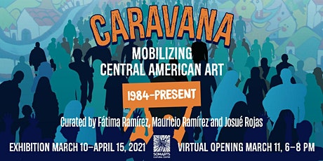 CARAVANA: Mobilizing Central American Art (1984–Present) Virtual Opening tickets