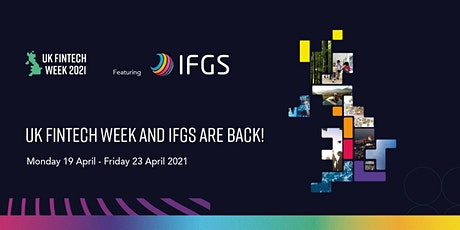 UK FinTech Week 2021 Featuring IFGS tickets