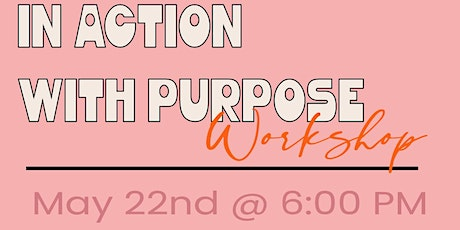 IN ACTION WITH PURPOSE WORKSHOP tickets