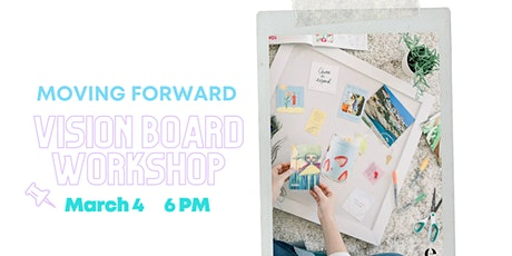 Moving Forward: Vision Board Workshop tickets