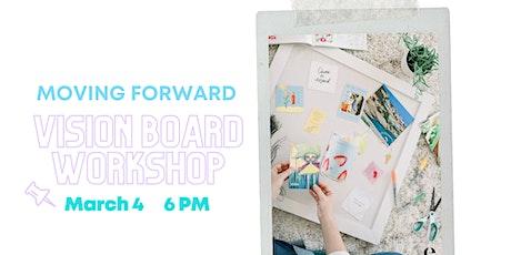 Moving Forward: Vision Board Workshop tickets
