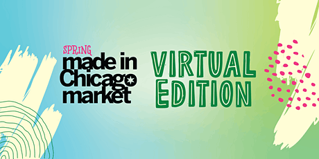 Spring Virtual Made in Chicago Market tickets
