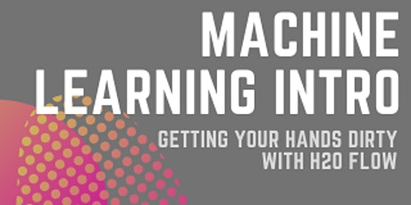 Machine Learning Intro: Getting Your Hands Dirty with H2O Flow tickets