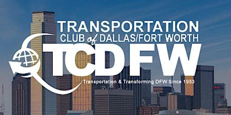 "Transportation Club of DFW Presents:  ""NTX Economy Moving Forward"" tickets"