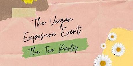 Vegan Exposure Event: The Tea Party ! tickets
