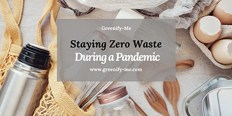 Staying Zero Waste During a Pandemic tickets