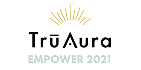 EMPOWER 2021: TrūAura International Success Summit tickets