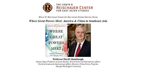 Where Great Powers Meet: America & China in Southeast Asia tickets