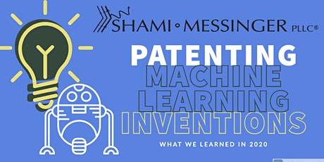 Patenting Machine Learning Inventions: What We Learned in 2020 tickets