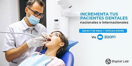 Incrementa tus pacientes dentales nacionales e internacionales entradas