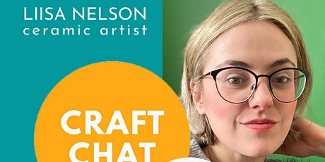 Craft Chat with Liisa Nelson tickets