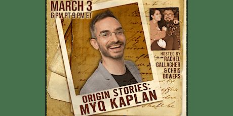 Origin Stories: Myq Kaplan tickets