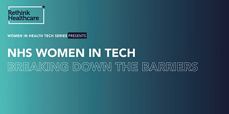 NHS Women in Tech - Breaking Down The Barriers tickets