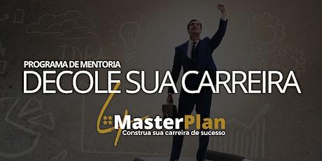MENTORIA 4MASTERPLAN - DECOLE SUA CARREIRA bilhetes