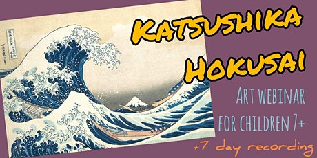 Katsushika Hokusai  - Online Art Webinar for Children 7+ tickets