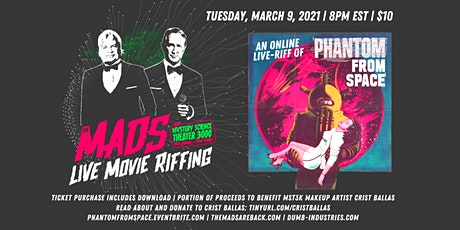 The Mads: Phantom From Space - Live riffing with MST3K's The Mads! biglietti