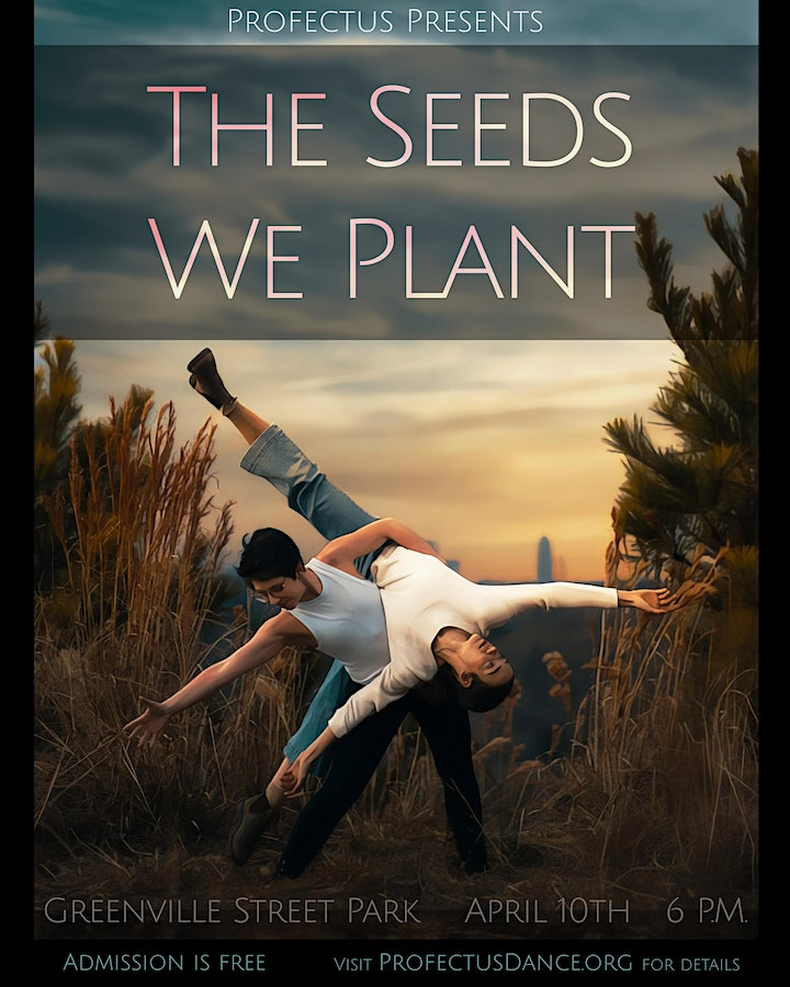 The Seeds We Plant - Profectus Dance Spring Concert 2021 image