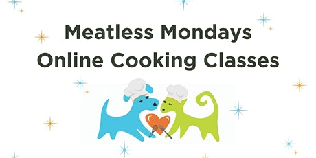 Meatless Mondays Virtual Cooking Classes for Palm Springs Animal Shelter tickets