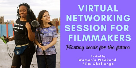 Virtual networking for filmmakers: Planting seeds for the future tickets