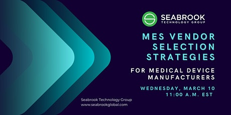 MES Vendor Selection: Strategies for Medical Device Manufacturers tickets