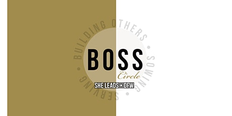 BOSS Circle Networking - SHE LEADS DFW tickets