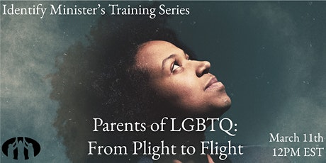 Identify Minister's Training Series: Parents of LGBTQ tickets