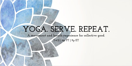 Yoga. Serve. Repeat. A Movement & Breathwork Experience to benefit the ACLU tickets