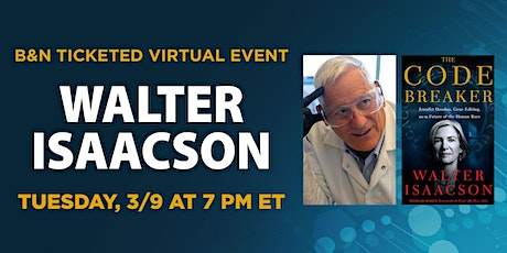 B&N Virtually Presents: Walter Isaacson discusses THE CODE BREAKER tickets