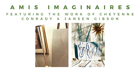 Amis Imaginaires *Limited Capacity* Art Viewing - 7:30 - 8:00PM tickets