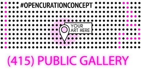 Virtual Opening Celebration: (415) Public Gallery, a crowdsourced art show tickets